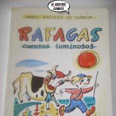 Libros de segunda mano: RÁFAGAS CUENTOS LUMINOSOS, ISABEL GALLEGO, FRANCIS BARTOLOZZI EDITORIAL ESCUELA ESPAÑOLA AÑO 1967 B6. Lote 195480042