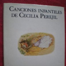 Libros de segunda mano: CANCIONES INFANTILES DE CECILIA PEREJIL. BEATRIX POTTER. EDITORIAL DEBATE.. Lote 195537488