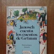 Libros de segunda mano: JANOSCH CUENTA LOS CUENTOS DE GRIMM, ANAYA LAURIN, PRIMERA EDICION, 1986. Lote 196271587