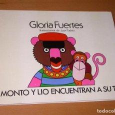 Libros de segunda mano: MONTO Y LIO ENCUENTRAN A SU TÍO. GLORIA FUERTES. ILUSTRA JUAN TUDELA. MONTOLIO, 1981. OSOS. CARTONÉ. Lote 196334857