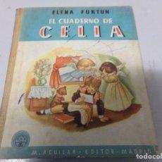 Libros de segunda mano: ANTIGUO CUENTO - EL CUADERNO DE CELIA - 1947 - M. AGUILAR - ELENA FORTUN. Lote 196629847