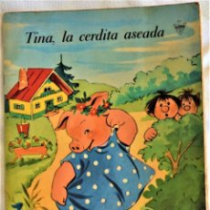 Libros de segunda mano: TINA, LA CERDITA ASEADA - LITO - TAPA BLANDA. Lote 197174863