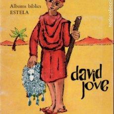 Libros de segunda mano: ALBUMS BIBLICS ESTELA : DAVID JOVE (1963). Lote 197274682
