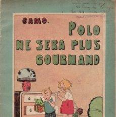 Libros de segunda mano: CAMO : POLO NE SERA PLUS GOURMAND (PLON, PARIS, 1924) EN FRANCÉS. Lote 197398020