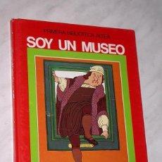 Libros de segunda mano: SOY UN MUSEO. TEXTO DE GARCÍA SÁNCHEZ Y PACHECO, DIBUJOS DE M. A. PACHECO. ALTEA 1982. MENINAS +++++. Lote 197722701