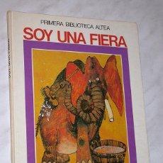 Libros de segunda mano: SOY UNA FIERA. TEXTO DE GARCÍA SÁNCHEZ Y PACHECO, DIBUJOS DE ALCÁZAR. ALTEA 1981. ELEFANTE TARZÁN. Lote 197723412
