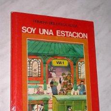 Libros de segunda mano: SOY UNA ESTACIÓN. TEXTO DE GARCÍA SÁNCHEZ Y PACHECO, DIBUJOS DE ULISES WENSELL. ALTEA 1982. TRENES +. Lote 197724113