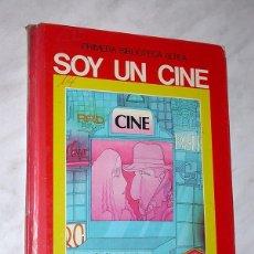 Libros de segunda mano: SOY UN CINE. TEXTO DE GARCÍA SÁNCHEZ Y PACHECO, DIBUJOS DE MIGUEL CALATAYUD. ALTEA 1979. CHARLOT VER. Lote 197725065