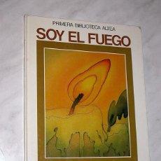 Livres d'occasion: SOY EL FUEGO. TEXTO DE GARCÍA SÁNCHEZ Y PACHECO, DIBUJOS DE MANUEL BOIX. ALTEA 1981. PINOCHO TREN ++. Lote 197729875