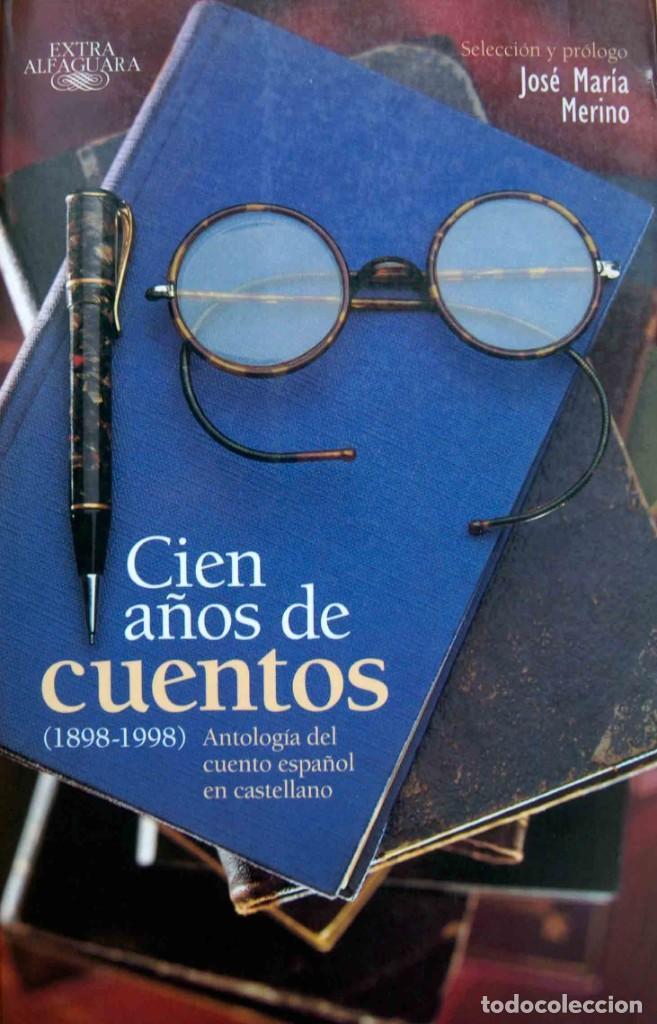 CIEN AÑOS DE CUENTOS (1898-1998), JOSÉ MARÍA MERINO (COMPILADOR) (Libros de Segunda Mano - Literatura Infantil y Juvenil - Cuentos)