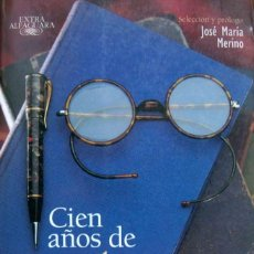 Libros de segunda mano: CIEN AÑOS DE CUENTOS (1898-1998), JOSÉ MARÍA MERINO (COMPILADOR). Lote 198160432