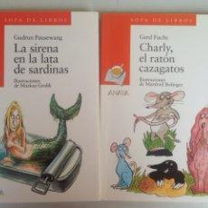 Libros de segunda mano: DOS LIBROS; CHARLY,EL RATON CAZAGATOS Y LA SIRENA EN LA LATA DE SARDINAS SOPA DE LIBROS ANAYA. Lote 198167947