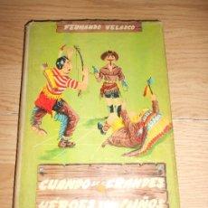 Livros em segunda mão: CUANDO LOS GRANDES HEROES ERAN NIÑOS - FERNANDO VELASCO. Lote 198555381