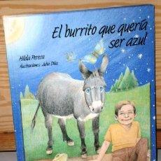 Libros de segunda mano: EL BURRITO QUE QUERÍA SER AZUL POR HILDA PERERA DE ED. EVEREST EN LEÓN 1992. Lote 198557061