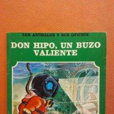Libri di seconda mano: DON HIPO, UN BUZO VALIENTE. LOS ANIMALES Y SUS OFICIOS. EDITORIAL FHER. Lote 199115030
