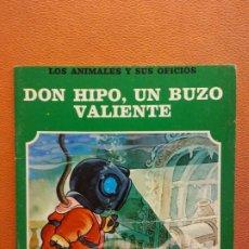 Libri di seconda mano: DON HIPO, UN BUZO VALIENTE. LOS ANIMALES Y SUS OFICIOS. EDITORIAL FHER. Lote 199115037