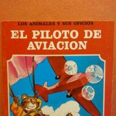 Libri di seconda mano: EL PILOTO DE AVIACIÓN. LOS ANIMALES Y SUS OFICIOS. EDITORIAL FHER. Lote 254862965