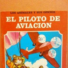 Libri di seconda mano: EL PILOTO DE AVIACIÓN. LOS ANIMALES Y SUS OFICIOS. EDITORIAL FHER. Lote 199115100