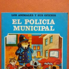 Libri di seconda mano: EL POLICÍA MUNICIPAL. LOS ANIMALES Y SUS OFICIOS. EDITORIAL FHER. Lote 199115196