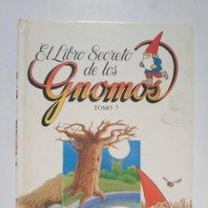 Libri di seconda mano: EL LIBRO SECRETO DE LOS GNOMOS. TOMO 7. Lote 199223263