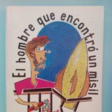 Libros de segunda mano: LIBRO EL HOMBRE QUE ENCONTRÓ UN MISIL - ENRIQUE P. GATÓN E IMEDA HWANG. Lote 199266285