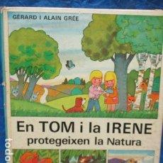 Libros de segunda mano: EN TOM I LA IRENE PROTEGEIXEN LA NATURA - EN CATALÁN. Lote 199860480