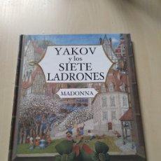 Libros de segunda mano: YAKOV Y LOS SIETE LADRONES - MADONNA. EDICIONES DESTINO. DESCATALOGADO.. Lote 200089561