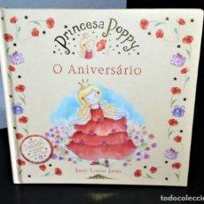 Libros de segunda mano: PRINCESA POPPY - O ANIVERSÁRIO DE JANEY LOUISE JONES . Lote 201557290