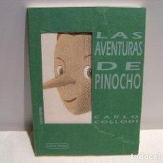 Libros de segunda mano: LAS AVENTURAS DE PINOCHO - CARLO COLLODI - ILUSTRACIONES DE NADAL - EDITORIAL AGUACLARA 1995. Lote 202287887