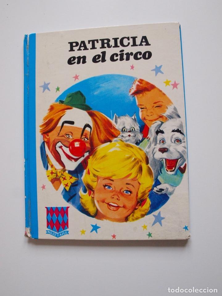 PATRICIA EN EL CIRCO - COLECCIÓN ROJO Y AZUL - EDITORIAL SUSAETA 1969 (Libros de Segunda Mano - Literatura Infantil y Juvenil - Cuentos)