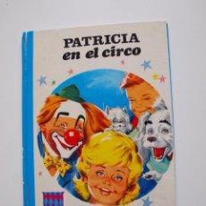 Libros de segunda mano: PATRICIA EN EL CIRCO - COLECCIÓN ROJO Y AZUL - EDITORIAL SUSAETA 1969. Lote 202367938