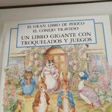 Libros de segunda mano: EL GRAN LIBRO DE PERICO EL CONEJO TRAVIESO. UN LIBRO GIGANTE CON TROQUELADOS Y JUEGOS. Lote 202666246