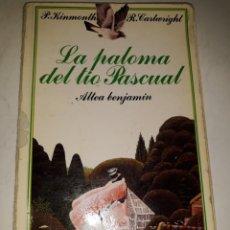 Libros de segunda mano: LA PALOMA DEL TIO PASCUAL UN HOMBRE Y SU PALOMA MENSAJERA ILUSTRACIONES AUTOR NAIF 1985. Lote 202903685