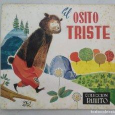 Libros de segunda mano: ANTIGUO Y PRECIOSO CUENTO EL OSITO TRISTE - COLECCION BUHITO - 1962 - EDICIONES GAISA - EN BUEN ESTA. Lote 203073631