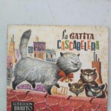 Libros de segunda mano: ANTIGUO Y PRECIOSO CUENTO LA GATITA CASCABELERA - COLECCION BUHITO - 1962 - EDICIONES GAISA - EN BUE. Lote 203073841