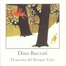 Libros de segunda mano: EL SECRETO DEL BOSQUE VIEJO.DINO BUZZATI.-NUEVO. Lote 203636073
