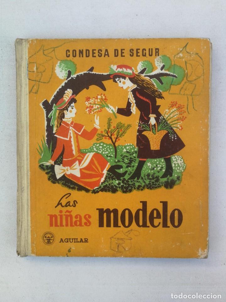 ANTIGUA NOVELA PARA NIÑAS DE CONDESA SEGUR - LAS NIÑAS MODELO - EDITORIAL AGUILAR - 1950 - LOMO POR (Libros de Segunda Mano - Literatura Infantil y Juvenil - Cuentos)