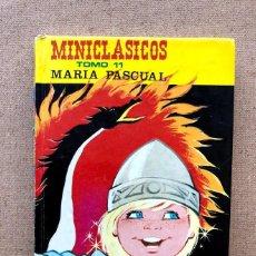 Libri di seconda mano: MINICLÁSICOS TOMO 11 / MARÍA PASCUAL / TORAY /. Lote 204215201