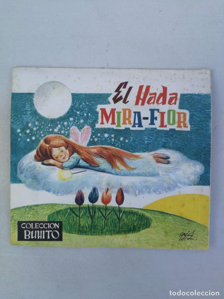 ANTIGUO Y PRECIOSO CUENTO EL HADA MIRA-FLOR - COLECCIÓN BUHITO - AÑO 1962 - EDICIONES GAISA - (Libros de Segunda Mano - Literatura Infantil y Juvenil - Cuentos)