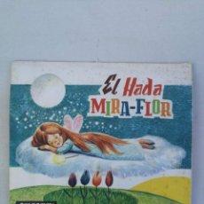 Libros de segunda mano: ANTIGUO Y PRECIOSO CUENTO EL HADA MIRA-FLOR - COLECCIÓN BUHITO - AÑO 1962 - EDICIONES GAISA -. Lote 204321393