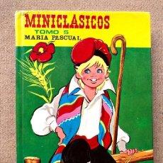 Libri di seconda mano: MINICLÁSICOS TOMO 5 / MARÍA PASCUAL / TORAY /. Lote 204767898