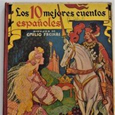 Libros de segunda mano: LOS 10 MEJORES CUENTOS ESPAÑOLES - ILUSTRADOS POR FREIXAS - SUCESORES DE E. MESEGUER AÑO 1959. Lote 205356572