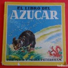 Libros de segunda mano: EL LIBRO DEL AZUCAR. MAUD Y MISKA PETERSHAM. ED. JUVENTUD. Lote 205374416