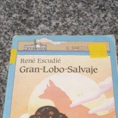 Libros de segunda mano: RENE ESCUDIE . GRAN LOBO SALVAJE. Lote 205613226