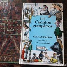 Libros de segunda mano: CUENTOS COMPLETOS III. ANDERSEN . ANAYA. DIFÍCIL. COMO NUEVO. Lote 207295305