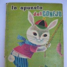 Libros de segunda mano: LA APUESTA DEL CONEJO - COLECCIÓN ILUSIÓN INFANTIL Nº 12 - EDITORIAL MOLINO - AÑO 1961.. Lote 207744515