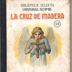 Livros em segunda mão: LA CRUZ DE MADERA. LA LUCIERNAGA - SCHMID, CRISTOBAL - A-CUENTO-0920. Lote 207984961