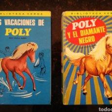 Libros de segunda mano: 2 LIBROS: POLY Y EL DIAMANTE NEGRO~LAS VACACIONES DE POLY - 1972 - ED. LAIDA, BIBLI. VERDE - PJRB. Lote 209149372