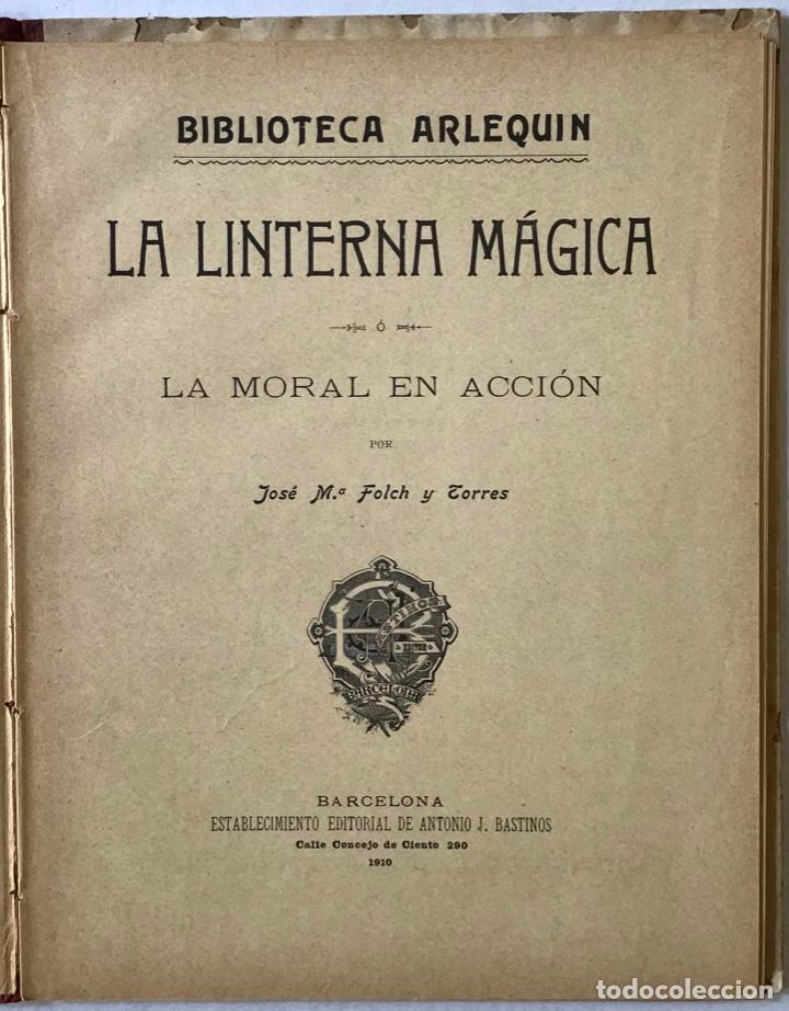 Libros de segunda mano: LA LINTERNA MÁGICA Ó LA MORAL EN ACCIÓN. - FOLCH Y TORRES, José Mª. - Foto 2 - 123188998