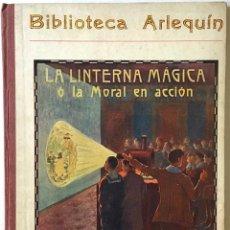 Libros de segunda mano: LA LINTERNA MÁGICA Ó LA MORAL EN ACCIÓN. - FOLCH Y TORRES, JOSÉ Mª.. Lote 123188998